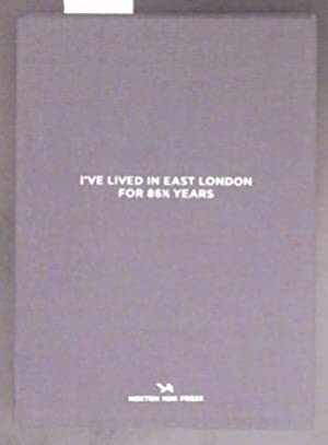 I've Lived In East London For 86 1/2 Years East London Photo Series Book One