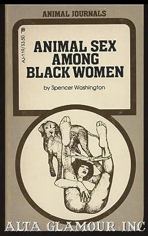 ANIMAL SEX AMONG BLACK WOMEN Animal Journals: Washington, Spencer