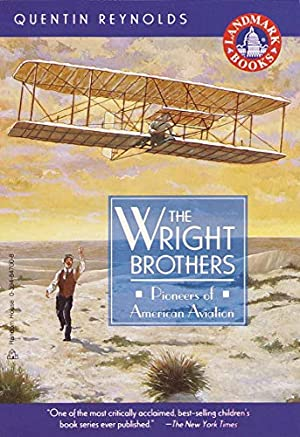 The Wright Brothers: Pioneers of American Aviation: Reynolds, Quentin