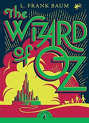 The Wizard of Oz (Puffin Classics): Baum, L. Frank
