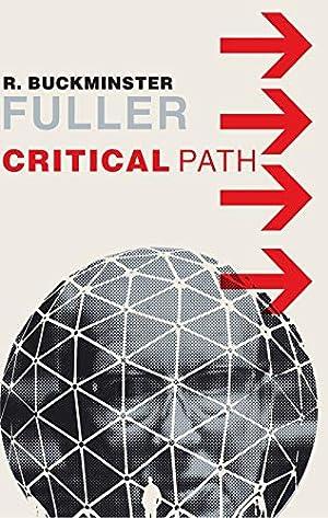 Critical Path: Fuller, R. Buckminster