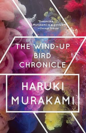 The Wind-Up Bird Chronicle: A Novel: Haruki Murakami