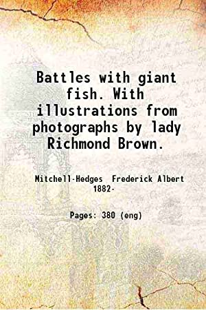 Battles with giant fish (1928)[HARDCOVER]: F. A. Mitchell