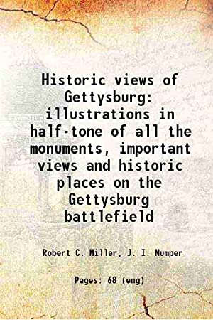 Historic views of Gettysburg illustrations in half-tone: Robert C. Miller,