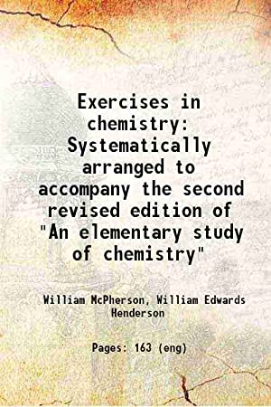 Exercises in chemistry Systematically arranged to accompany: William McPherson, William