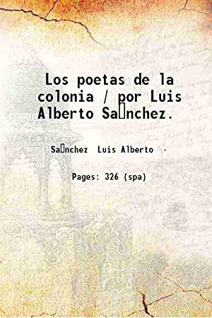 Los poetas de la colonia (1921)[HARDCOVER]: Luis Alberto Sa?nchez