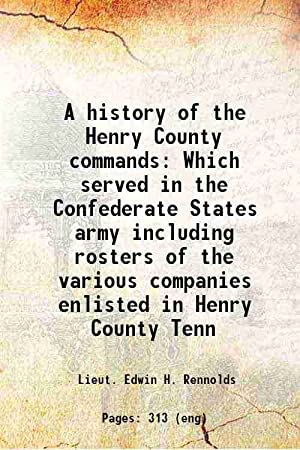A history of the Henry County commands: Lieut. Edwin H.