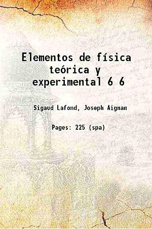 Bild des Verkäufers für Elementos de f¡sica teórica y experimental Volume 6 ( 1789)[HARDCOVER] zum Verkauf von Gyan Books Pvt. Ltd.