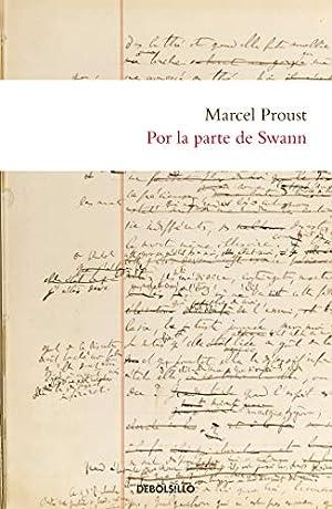 Imagen del vendedor de Por la parte de Swann / Swann's Way (En busca del tiempo perdido) (Spanish Edition) a la venta por booksXpress