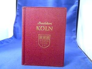 Köln und Umgebung. Reisehandbuch.: Baedeker, Karl.