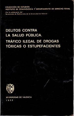 Delitos contra la salud pública. Tráfico ilegal