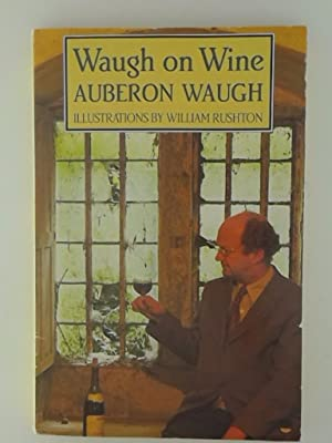 Seller image for Waugh on Wine Waugh, Auberon and Fry, Jan for sale by Lakeland Express