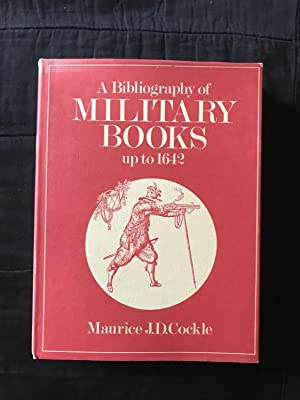 A Bibliography of Military Books up to 1642