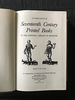 A Catalogue of Seventeenth Century Printed Books in the National Library of Medicine