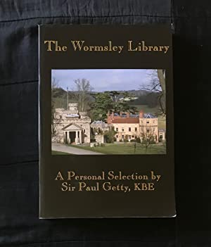 The Wormsley Library. A Personal Selection by Sir Paul Getty, K.B.E.