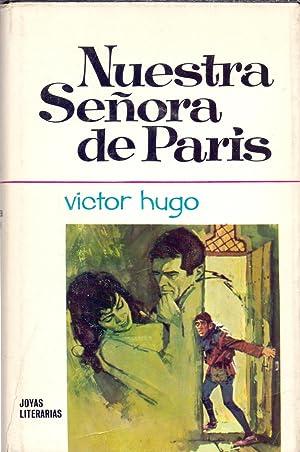 NUESTRA SEÑORA DE PARIS: Victor Hugo