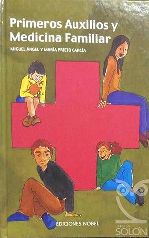 Primeros Auxilios y Medicina Familiar: Miguel Ángel Prieto