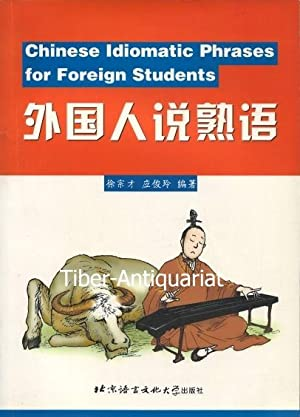 Chinese Idiomatic Phrases For Foreign Students.