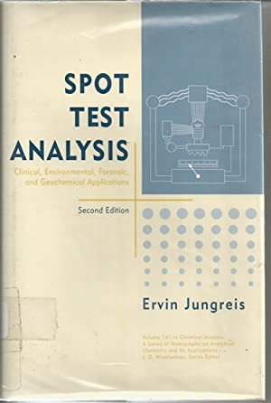 Spot Test Analysis: Clinical, Environmental, Forensic, and: Jungreis, Ervin
