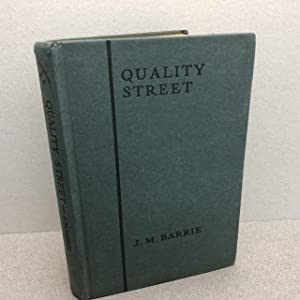 "THE PLAYS OF J.M. BARRIE "" QUALITY STREET "" : A Comedy"