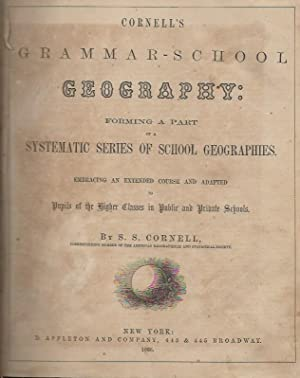 Cornell's s Grammar School Geography. Forming a: S. S. Cornell