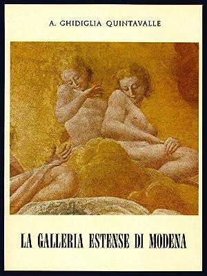 La galleria estense di Modena.: GHIDIGLIA QUINTAVALLE, Augusta