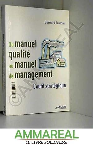Du manuel qualité au manuel de management: Bernard Froman
