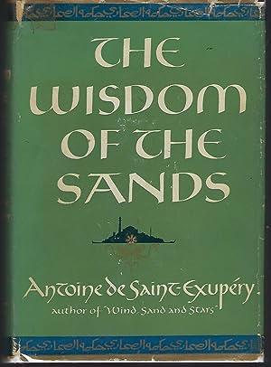 The Wisdom of the Sands: Saint-Exupery, Antoine de