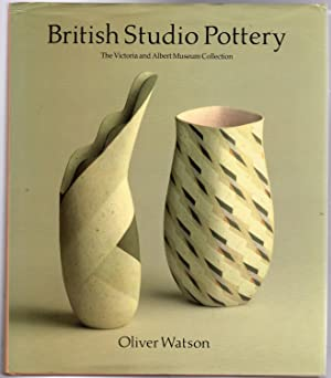 British Studio Pottery : Victoria and Albert: Watson, Oliver