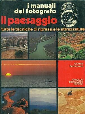 I manuali del fotografo Il paesaggio: Semenzato, Camillo