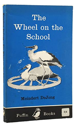 THE WHEEL ON THE SCHOOL: Sendak, Maurice; DeJong,