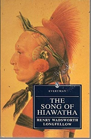 The Song of Hiawatha (Everyman's Library (Paper)): Longfellow, Henry Wadsworth