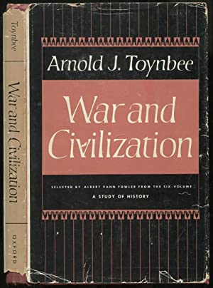 War and Civilization: From a Study of: TOYNBEE, Arnold J.
