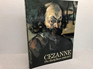 CEZANNE : The Early Years 1859 - 1872