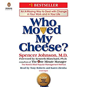 Who Moved My Cheese?: An A-Mazing Way: Johnson, Spencer