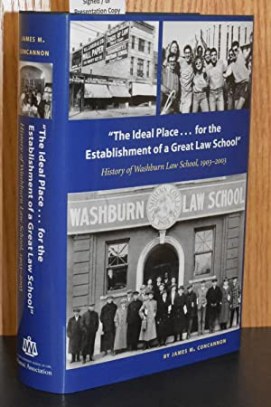 """The Ideal Place.for the Establishment of a Great Law School""; History of Washburn Law School, 19..."