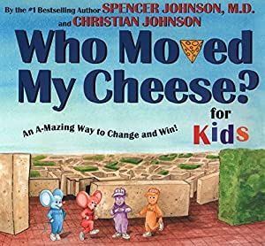 """WHO MOVED MY CHEESE? for Kids: Spencer Johnson"""", """"Christian"""