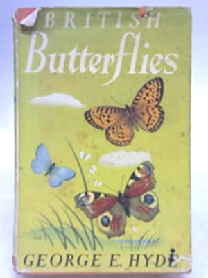 Black's Young Naturalist's Series: British Butterflies.: George E. Hyde