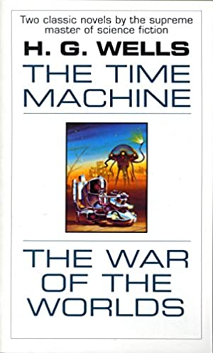 The Time Machine and The War of: Wells, H.G.