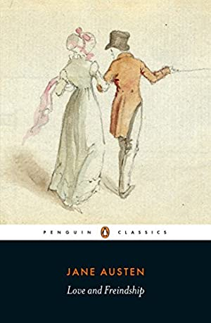 Love and Freindship: And Other Youthful Writings: Austen, Jane