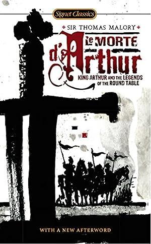 Le Morte D'Arthur: King Arthur and the: Malory, Thomas