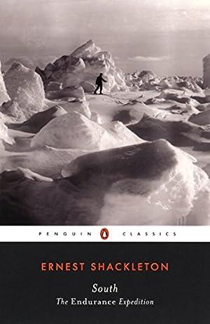 South: The Endurance Expedition (Penguin Classics): Shackleton, Ernest