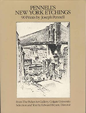 Pennell's New York Etchings: 90 Prints: Joseph Pennell