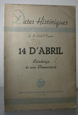 14 D'ABRIL. Catalunya és una Democràcia: LLADO i FIGUERES,