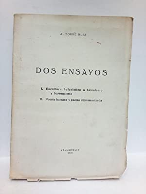 Dos Ensayos: 1. Escultura helenística o helenismo: TORRE RUIZ, A.