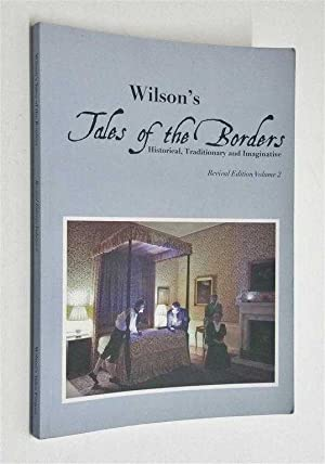 Tales of the Borders: Historical, Traditionary and: Wilson
