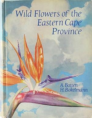 Wild Flowers of the Eastern Cape Province.: Batten, Auriol und