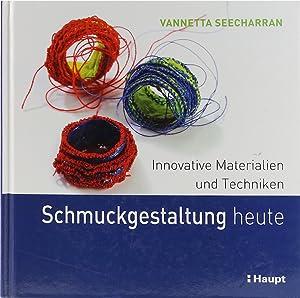 Schmuckgestaltung heute. Innovative Materialien und Techniken. Übers.: Seecharran, Vannetta.