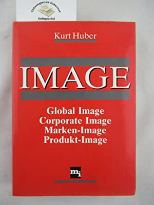 Image : Global Image, Corporate-Image, Marken-Image, Produkt-Image.