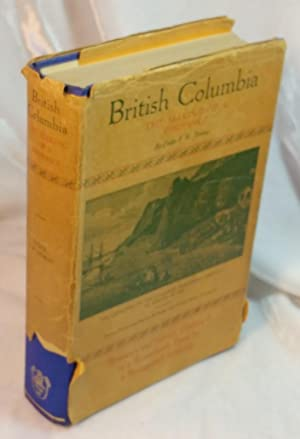 British Columbia : The Making of a: Howay, F W